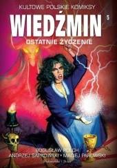 Okładka książki Wiedźmin. Ostatnie życzenie Andrzej Sapkowski,Bogusław Polch,Maciej Parowski