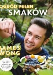Okładka książki Ogród pełen smaków James Wong