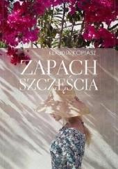 Okładka książki Zapach szczęścia Klaudia Kopiasz