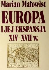 Okładka książki Europa i jej ekspansja XIV-XVII w.