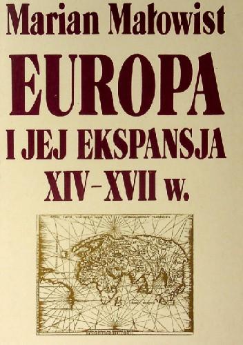 Okładka książki Europa i jej ekspansja XIV-XVII w. Marian Małowist
