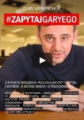 Okładka książki Zapytaj Garyego Gary Vaynerchuk