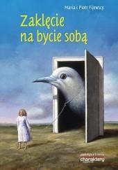 Okładka książki Zaklęcie na bycie sobą Maria Król-Fijewska,Piotr Fijewski