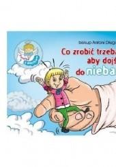 Okładka książki Co zrobić trzeba, aby dojść do nieba? Perełka z aniołkiem nr 7 bp Antoni Długosz