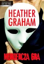 Okładka książki Mordercza gra Heather Graham
