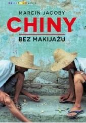 Okładka książki Chiny bez makijażu Marcin Jacoby