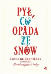 Okładka książki Pył, co opada ze snów Louis de Bernières