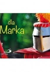 Okładka książki Dla Marka praca zbiorowa