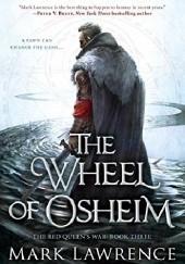 Okładka książki The Wheel of Osheim Mark Lawrence