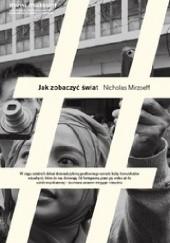 Okładka książki Jak zobaczyć świat Nicholas Mirzoeff