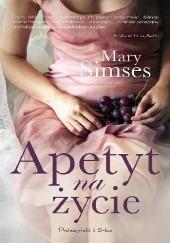 Okładka książki Apetyt na życie Mary Simses