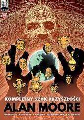 Okładka książki Kompletny Szok Przyszłości Steve Dillon,Alan Moore,Alan Davis,Bryan Talbot,Ian Gibson