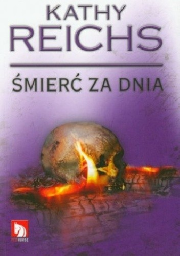 Okładka książki Śmierć za dnia Kathy Reichs