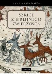 Okładka książki Szkice z biblijnego zwierzyńca Anna Maria Wajda