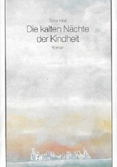 Okładka książki Die kalten Nächte der Kindheit Tezer Kiral