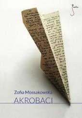 Okładka książki Akrobaci Zofia Mossakowska