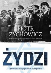 Okładka książki Żydzi. Opowieści niepoprawne politycznie Piotr Zychowicz