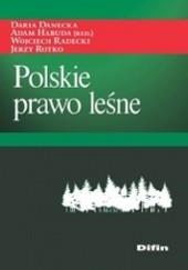 Okładka książki Polskie prawo leśne Wojciech Radecki,Adam Habuda,Jerzy Rotko,Daria Danecka