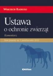 Okładka książki Ustawa o ochronie zwierząt. Komentarz Wojciech Radecki