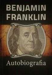 Okładka książki Benjamin Franklin - Autobiografia Benjamin Franklin