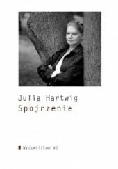 Okładka książki Spojrzenie Julia Hartwig
