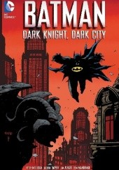 Okładka książki Batman: Dark Night, Dark City (Paperback) Steve Leialoha,Peter Milligan,Kieron Dwyer,Tom Mandrake,Mike Decarlo,Jim Aparo,Adrienne Roy,Dennis Janke