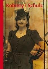 Okładka książki Kobiety i Schulz Anna Kaszuba-Dębska