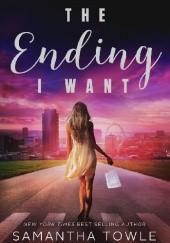 Okładka książki The Ending I Want Samantha Towle