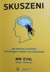 Okładka książki Skuszeni. Jak tworzyć produkty kształtujące nawyki konsumenckie. Ryan Hoover,Eyal Nir