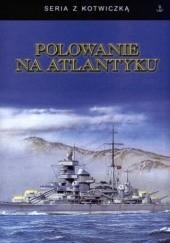 Okładka książki Polowanie na Atlantyku Herbert Sprang,Hellmuth von Mücke