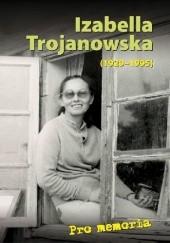 Okładka książki Pro memoria. Izabella Trojanowska (1929-1995) Józef Borzyszkowski