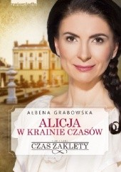 Okładka książki Czas zaklęty Ałbena Grabowska