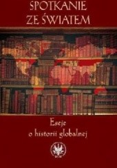 Okładka książki Spotkanie ze światem. Eseje o historii globalnej Patrick Boucheron,Nicolas Delalande