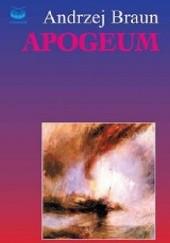 Okładka książki Apogeum Andrzej Braun