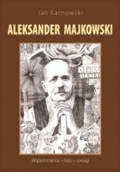 Okładka książki Aleksander Majkowski. Wspomnienia - listy - uwagi Jan Karnowski