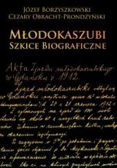 Okładka książki Młodokaszubi. Szkice biograficzne Cezary Obracht-Prondzyński,Józef Borzyszkowski