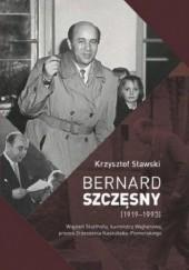 Okładka książki Bernard Szczęsny (1919-1993). Więzień Stutthofu, burmistrz Wejherowa, prezes Zrzeszenia Kaszubsko-Pomorskiego Krzysztof Sławski