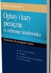 Okładka książki Opłaty i kary pieniężne w ochronie środowiska Wojciech Radecki