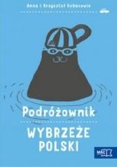 Okładka książki Podróżownik.Wybrzeże Polski Anna i Krzysztof Kobusowie