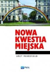Okładka książki Nowa kwestia miejska Andy Merrifield