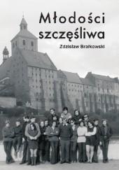 Okładka książki Młodości szczęśliwa Zdzisław Brałkowski