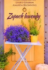 Okładka książki Zapach lawendy Lynne Graham,Amanda Browning,Nina Harrington