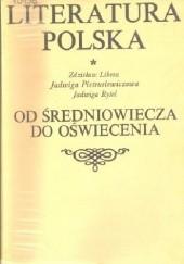 Okładka książki Literatura polska. Od średniowiecza do oświecenia Zdzisław Libera