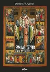 Okładka książki Łemkowszczyzna po obu stronach Karpat Stanisław Kryciński