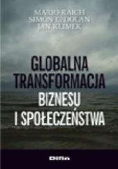 Okładka książki Globalna transformacja biznesu i społeczeństwa Jan Klimek,Mario Raich,Simon L. Dolan