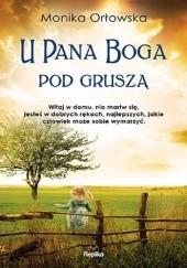 Okładka książki U Pana Boga pod gruszą Monika Orłowska