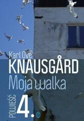 Okładka książki Moja walka. Księga 4 Karl Ove Knausgård