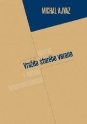 Okładka książki Vražda starého varana Michal Ajvaz