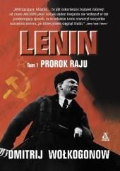Okładka książki Lenin, tom 1. Prorok raju Dmitrij Wołkogonow