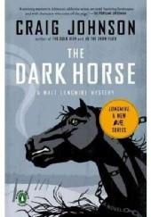 Okładka książki The Dark Horse Craig Johnson